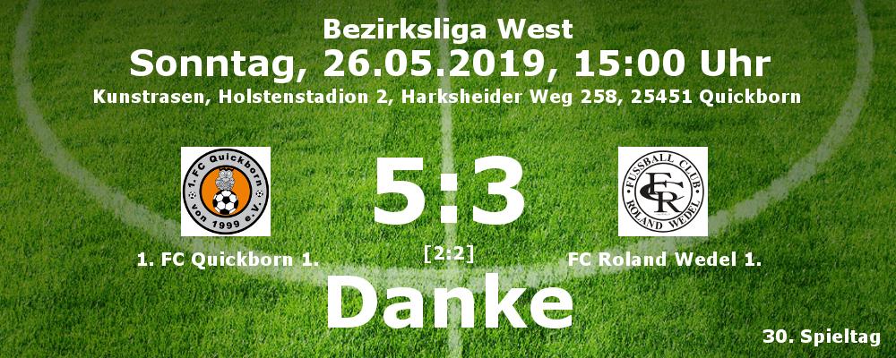 1. FC Quickborn I. - Roland Wedel I. am 26.05.2019